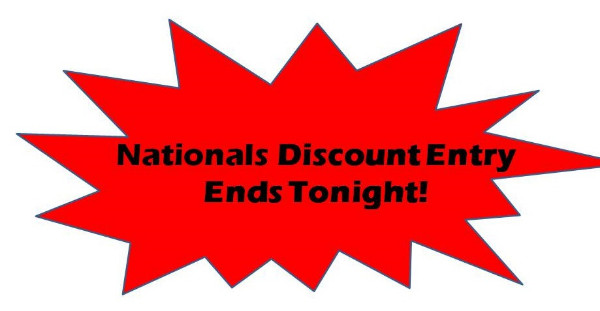 More information on Nationals Discount Entry Closes Tonight!