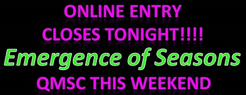 More information on ONLINE ENTRY FOR EMERGENCE OF SEASONS CLOSES TONIGHT!!!