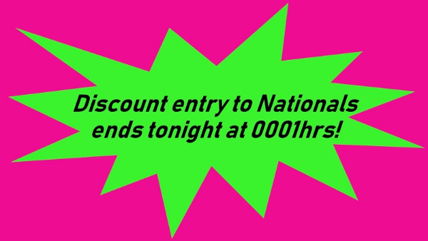 More information on Nationals' Early Online Entry Ends Tonight 0001hrs